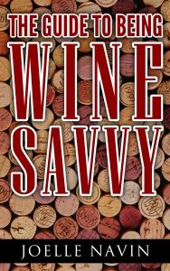 Be Wine Savvy  Joelle Nevin